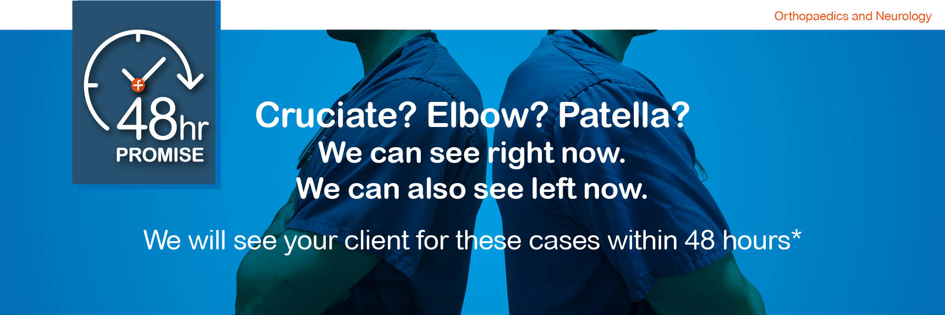 48 hour promise - cruciate, elbow, patella